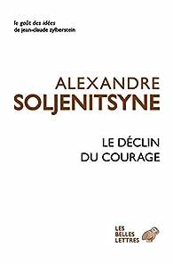 Le Déclin du courage par Alexandre Soljenitsyne