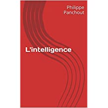 L'intelligence (French Edition)