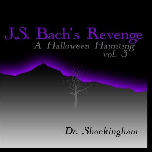 J.S. Bach's Revenge, A Halloween Haunting 3 ()