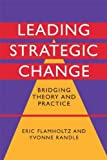 img - for Leading Strategic Change: Bridging Theory and Practice by Eric Flamholtz (2008-07-21) book / textbook / text book
