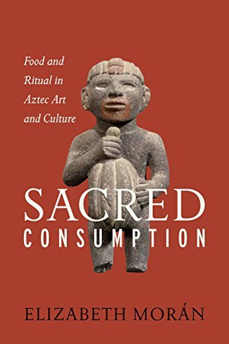 Download PDF Sacred Consumption - Food and Ritual in Aztec Art and Culture