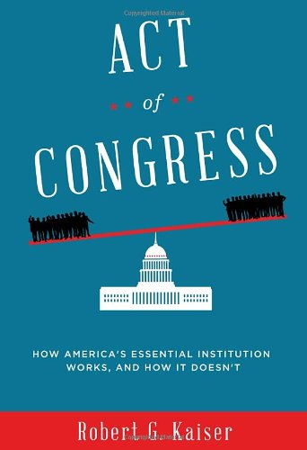 Image of Act of Congress: How America's Essential Institution Works, and How It Doesn't
