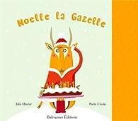 Noëlle la gazelle par Pierre Crooks