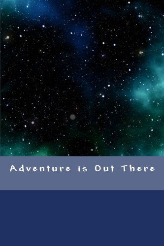 Adventure is Out There: Writing Journal with Galaxy Space Theme PDF