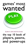 img - for Games' Most Wanted: The Top 10 Book of Players, Pawns, and Power-Ups by Ben H. Rome (2013-07-01) book / textbook / text book