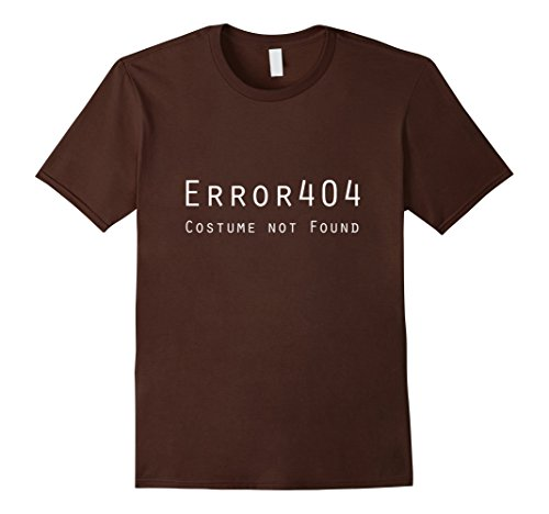 Costume Error Code 404 (Mens Error 404: Costume Not Found Witty Tshirt for Computer Geeks Small)