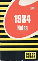 Orwell 1984 ( Nineteen Eighty-Four)  Notes (Coles Notes) 0774033266 Book Cover