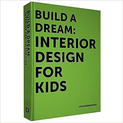 Build a dream:interior design for kids