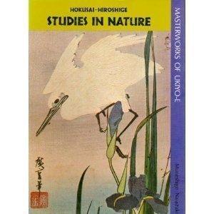 Studies in Nature: Hiroshige and Hokusai (Masterworks of Ukiyo-E)