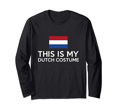 This is my Dutch Costume - Funny Halloween  Long Sleeve T-Shirt