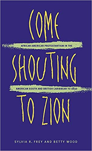 Come Shouting to Zion: African American Protestantism in the