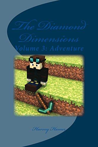 The Diamond Dimensions: A Minecraft Based Novel: Volume 3: Adventure