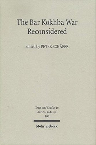 The Bar Kokhba War Reconsidered: New Perspectives on the Second Jewish Revolt against Rome (Texts and Studies in Ancient Judaism, 100)
