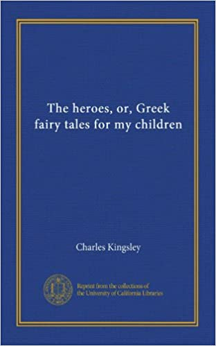 Download The heroes, or, Greek fairy tales for my children PDF, azw (Kindle), ePub, doc, mobi