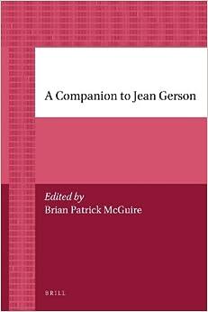 A Companion to Jean Gerson (Brill's Paperback Collection)