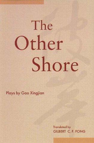 Resultado de imagem para The Other Shore Gao Xingjian,