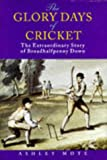 The Glory Days of Cricket, Ashley Mote, 1861051115