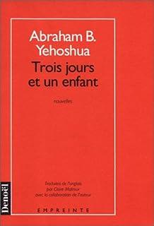Trois jours et un enfant, Yehoshua, Avraham B.