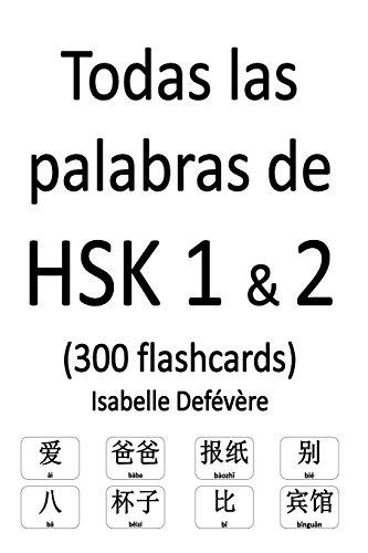 Todas las palabras de HSK 1 & 2 (300 flashcards) por Isabelle Defévère