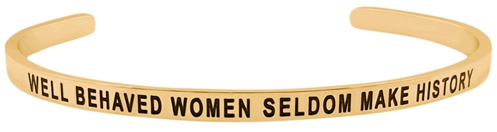 'Well Behaved Women Seldom Make History' Positive Sayings Message Mantra Inspirational Quote Cuff Bracelet for Women and Teen Girls Jewelry Gifts (Gold Tone)