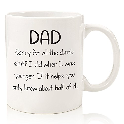 Fathers Day Gifts For Dad - Funny Mug - Sorry For The Dumb Stuff - Best Dad Gifts - Unique Gag Gift For Him From Daughter, Son - Cool Birthday Present Idea For Men, Guys - Fun Novelty Coffee Cup -11oz
