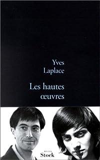 Les hautes oeuvres : trois apprentissages : [récits], Laplace, Yves