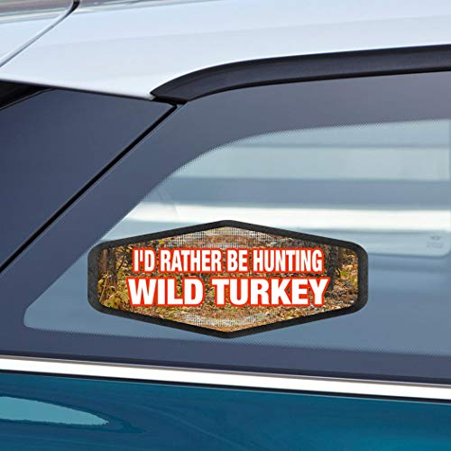 Makoroni - I'D RATHER BE HUNTING WILD TURKEY Hunters Hunting Car Laptop Wall Sticker Decal - 3.5'by8'(Small) or 4'by10'(Large)