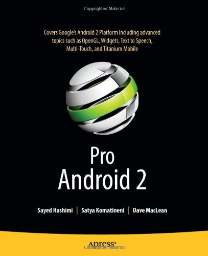 [PDF] Pro Android 2 Free Download | Publisher : Apress | Category : Computers & Internet | ISBN 10 : 1430226595 | ISBN 13 : 9781430226598