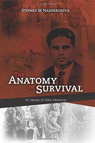 The Anatomy of Survival: An Odyssey of Global Adventures ebook