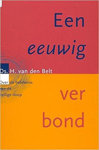 Een Eeuwig Verbond Over De Betekenis Van De Heilige Doop Dutch