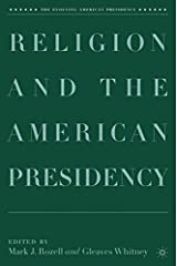 Religion and the American Presidency (The Evolving American Presidency) Hardcover