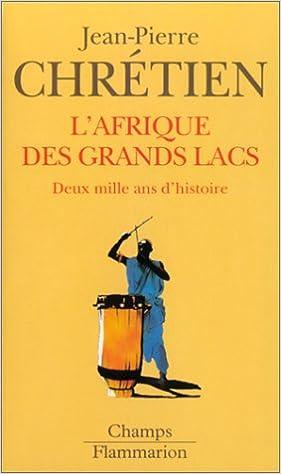En ligne téléchargement L'Afrique des Grands Lacs : Deux mille ans d'histoire pdf ebook