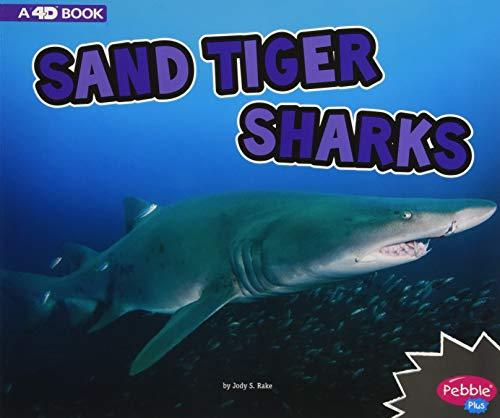 Sand Tiger Sharks: A 4D Book (All About Sharks)