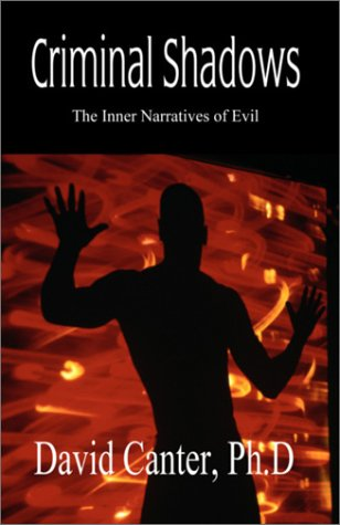 Criminal Shadows, Inner Narratives of Evil