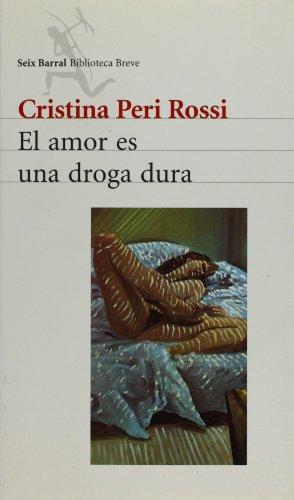 El amor es una droga dura (Biblioteca breve) (Spanish Edition)