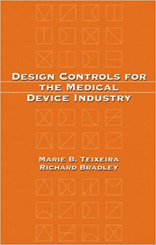 Design Controls for the Medical Device Industry: Marie B