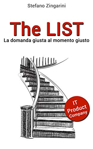The LIST: La domanda giusta al momento giusto (Product Company Step by Step Vol. 1) (Italian Edition)