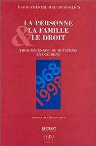 La personne, la famille et le droit : 1968-1998, trois décennies de mutations en Occident par Marie-Thérèse Meulders-Klein