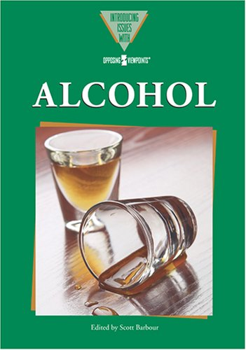 Alcohol (Introducing Issues With Opposing Viewpoints)