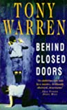 Front cover for the book Behind Closed Doors by Tony Warren