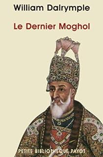 Le Dernier Moghol par Dalrymple