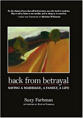 Back from Betrayal: Saving a Marriage, a Family, a Life: Suzy
