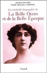 La véritable histoire de La Belle Otero et de La Belle époque