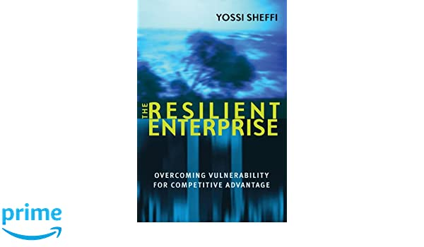 Resilient Enterprise: Overcoming Vulnerability for Competitive Advantage The MIT Press: Amazon.es: Yossi Sheffi: Libros en idiomas extranjeros