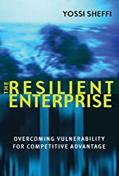 The Resilient Enterprise: Overcoming Vulnerability for Competitive Advantage (MIT Press)