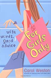 For Girls Only: Wise Words, Good Advice