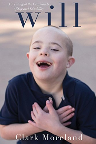 Will: Parenting at the Crossroads of Disability and - Moreland Road