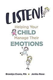 LISTEN!: Helping Your Child Manage Their Emotions