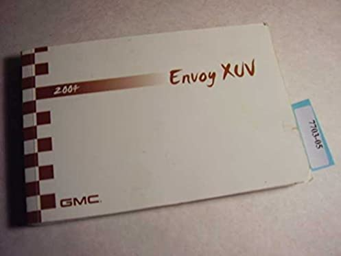 amazon com 2004 gmc envoy xuv owners manual gmc books rh amazon com 2004 gmc envoy owners manual free download 2005 GMC Envoy