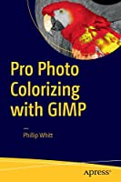 Pro Photo Colorizing with GIMP Front Cover
